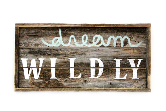 Dream Wildly Reclaimed Wood Sign
