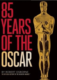 85 Years of the Oscar by Robert Osborne