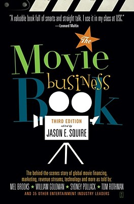The Movie Business Book Jason E. Squire