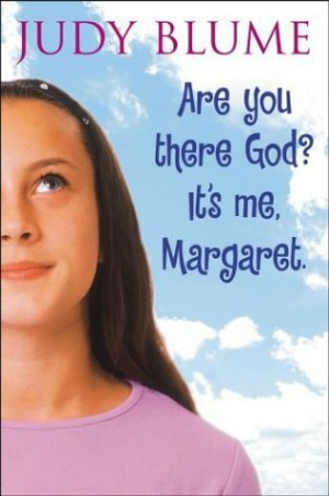Are You There, God? It's Me, Margaret. by Judy Blume