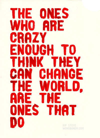 Be a crazy one