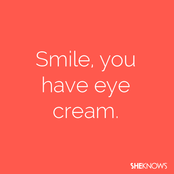 "Put this in the ""Just Because"" card category and remind someone you care about to smile and also that their smile lines will be OK thanks to modern beauty technology."