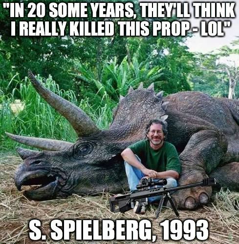 No, Steven Spielberg did not kill a dinosaur. Yes, people of the internet are stupid.