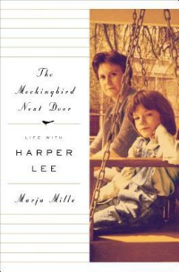 The Mockingbird Next Door explores Harper Lee's final chapter