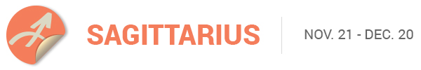 SAGITTARIUS (Nov. 21-Dec. 20)