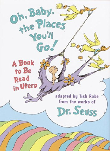 Dr. Seuss Oh Baby the Places You'll Go!