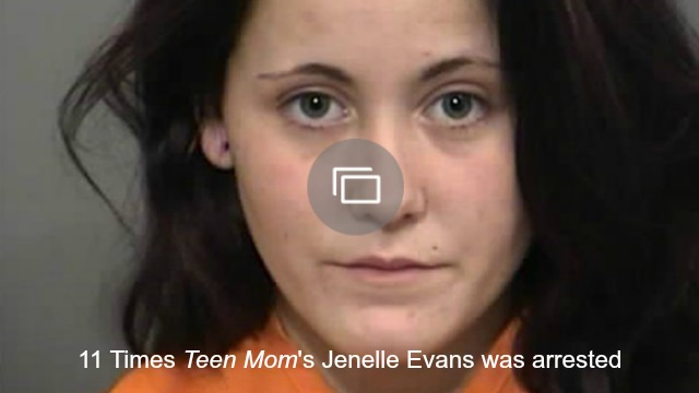 Teen Mom Janelle Evans arrested slideshow