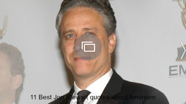 jon stewart feminism quotes slideshow