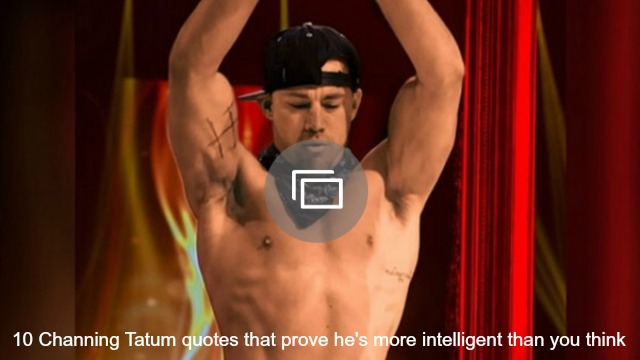 Supposedly Channing Tatum has an alcohol problem — ha-ha, yeah, OK