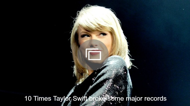 taylor swift breaks records slideshow