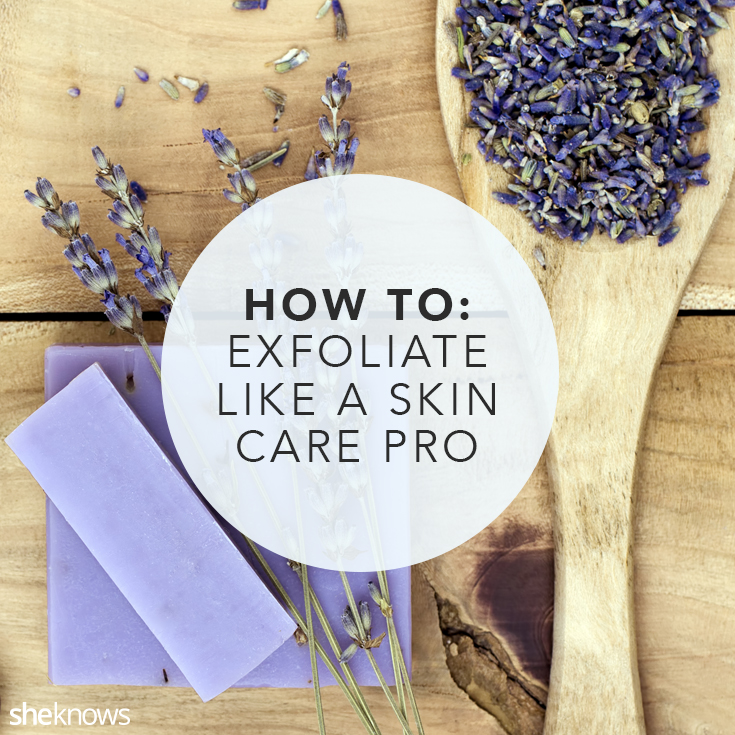 The must-know rules to exfoliating for smooth, glowing skin