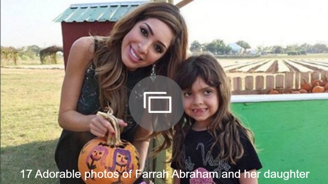 farrah abraham and daughter slideshow