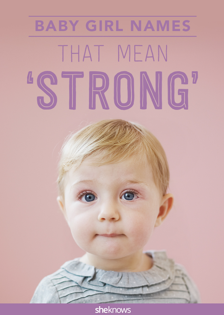 Baby Girl Names That Mean 'strong' Are Perfect For A ...