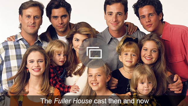 fuller house cast then now slideshow