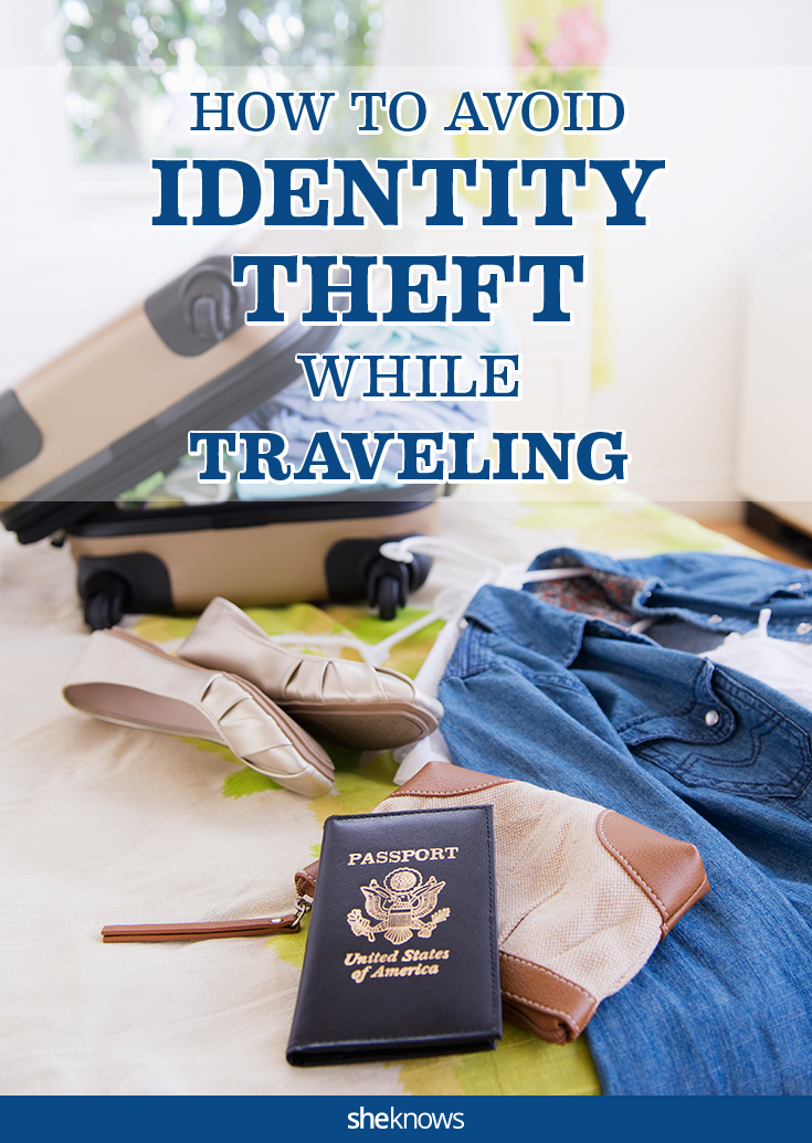 Don't let identity theft ruin your trip — 6 Tips to keep you safe