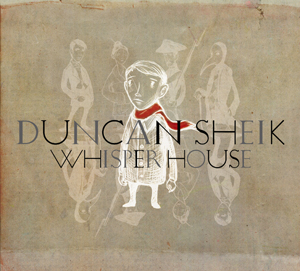Duncan Sheik's latest, Whisper House
