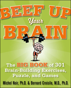 Beef up your brain: The Big Book of 301 Brain-Building Exercises, Puzzles, and Games