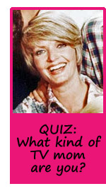 What kind of TV mom are you QUIZ
