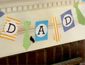 DIY Father&#039;s Day mantle banner