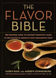 The Flavor Bible: The Essential Guide to Culinary Creativity, Based on the Wisdom of America's Most Innovative Chefs