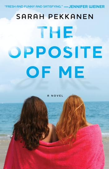 Sarah Pekkanen's The Opposite of Me