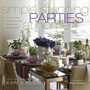Simple Stunning Parties at Home book by Karen Bussen