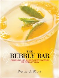 Bubbly Bar: Champagne and Sparkling Wine Cocktails for Every Occasion