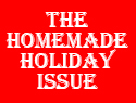 The Homemade Holiday Issue