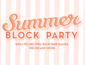 The Summer Block Party Issue