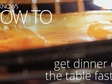 How To Get Dinner On The Table Faster