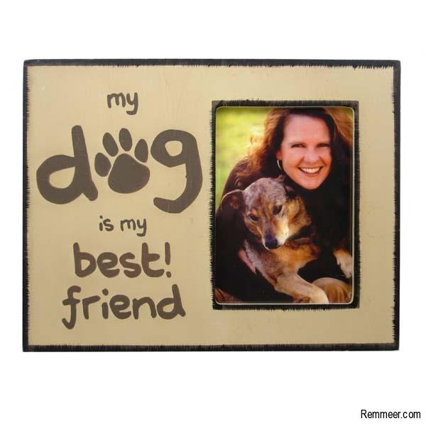 My Dog is My Best Friend Frame - Gift Ideas